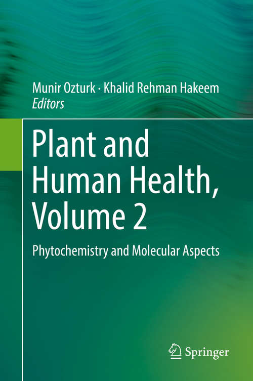 Plant and Human Health, Volume 2: Phytochemistry And Molecular Aspects