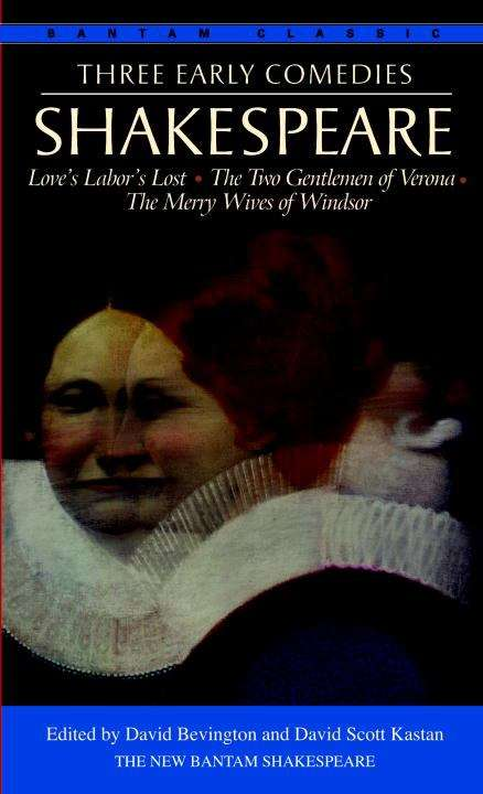 Three Early Comedies: Love's Labor's Lost, The Two Gentlemen of Verona, The Merry Wives of Windsor