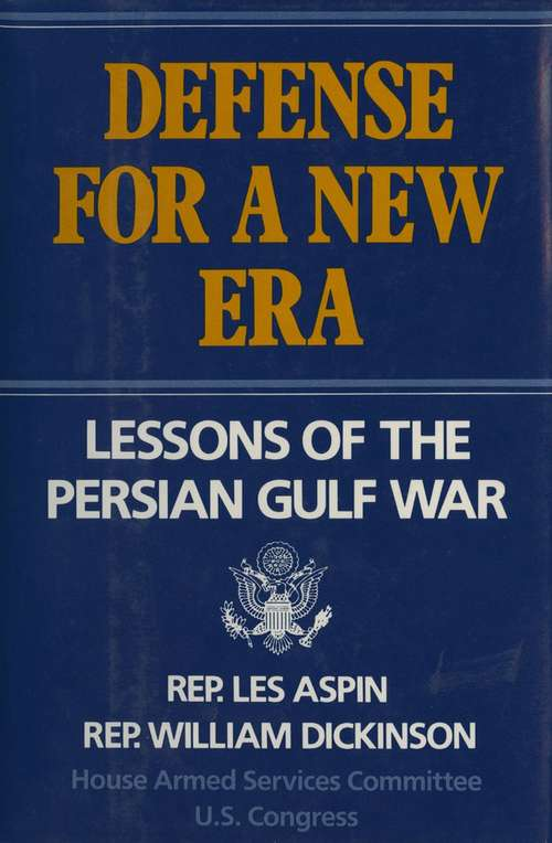 Defense for a New Era: Lessons Of The Persian Gulf War (Association Of The U. S. Army Book Ser.)