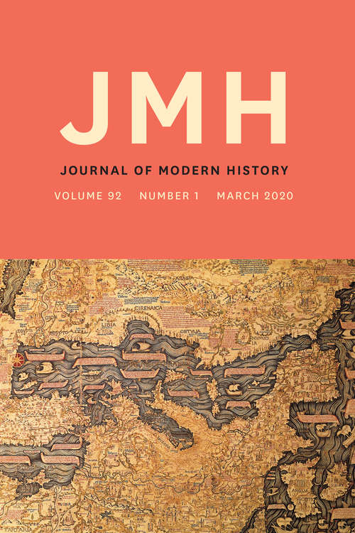 The Journal of Modern History, volume 92 number 1 (March 2020)