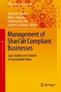 Management of Shari'ah Compliant Businesses: Case Studies on Creation of Sustainable Value (Management for Professionals)