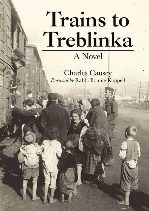 Trains to Treblinka: A Novel