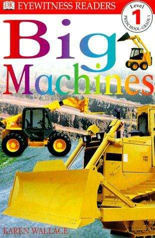 Big Machines, Level 1 (Dk Readers Level 1)