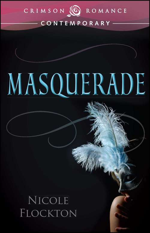 Masquerade: Book 1 in the Lovers Unmasked series