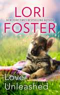 Love Unleashed: Five Original Stories Edited By Lori Foster Love Unleashed Mane Haven Molly Wants A Hero Dog Tags Smookie And The Bandit