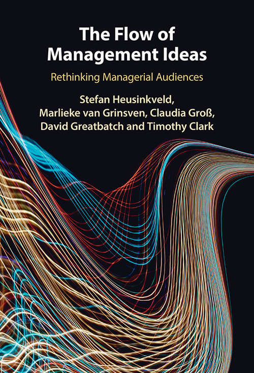 The Flow of Management Ideas: Rethinking Managerial Audiences