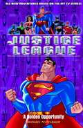 Justice League: A Golden Opportunity
