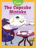 The Cupcake Mistake