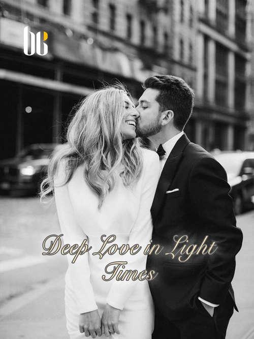 Deep Love in Light Times: Volume 6 (Volume 6 #6)