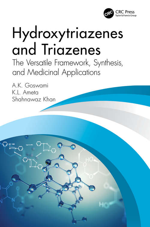 Hydroxytriazenes and Triazenes: The Versatile Framework, Synthesis, and Medicinal Applications