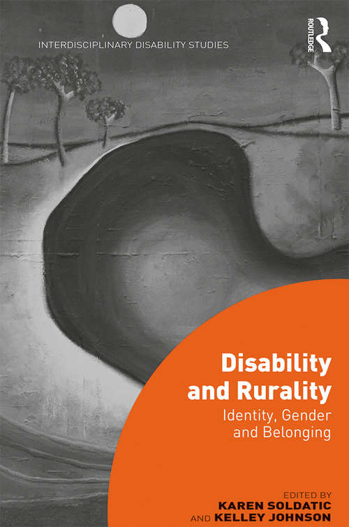 Disability and Rurality: Identity, Gender and Belonging (Interdisciplinary Disability Studies)