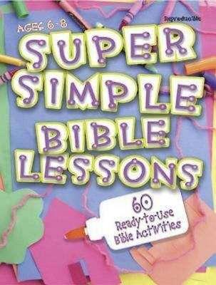 Super Simple Bible Lessons (Ages 6-8)