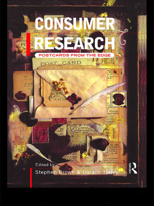 Consumer Research: Postcards From the Edge (Consumer Research And Policy Ser.)