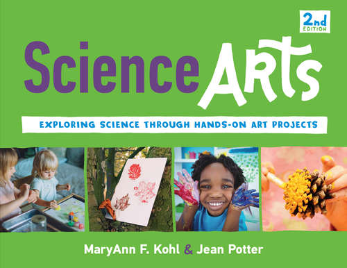 Science Arts: Exploring Science Through Hands-On Art Projects (Bright Ideas for Learning #4)