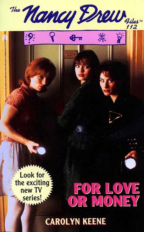 For Love or Money (Nancy Drew Files #112)