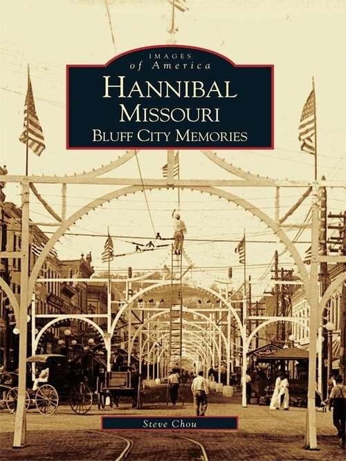 Hannibal, Missouri: Bluff City Memories