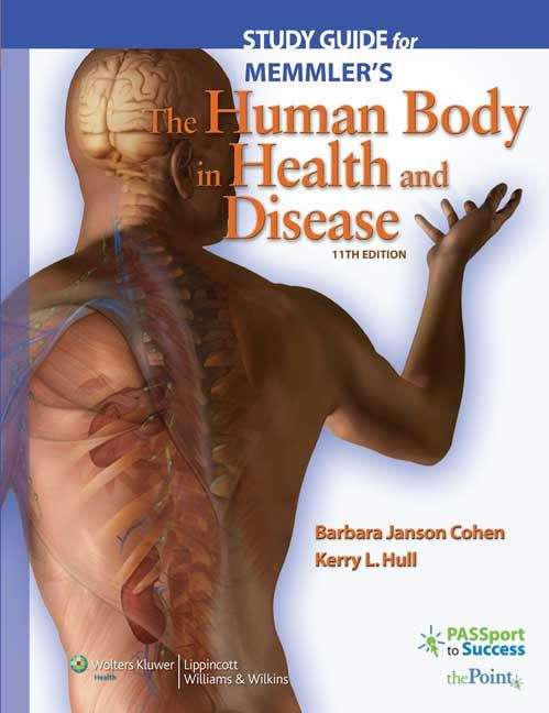 Study Guide for Memmler's The Human Body in Health and Disease (11th Edition)