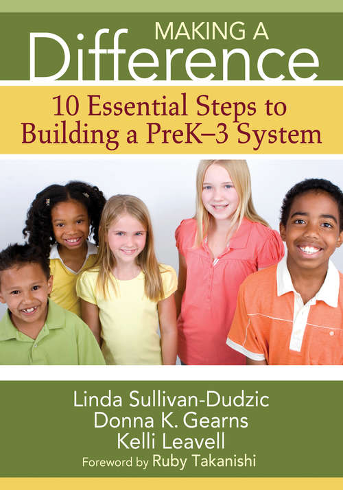 Making a Difference: 10 Essential Steps to Building a PreK-3 System