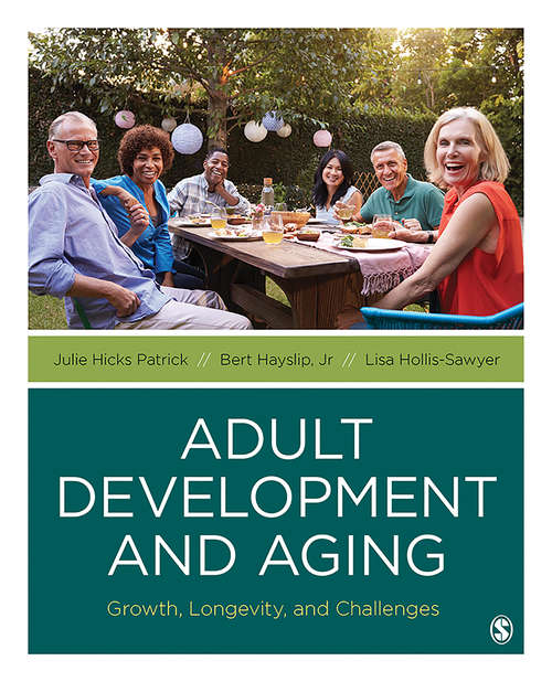 Adult Development and Aging: Growth, Longevity, and Challenges
