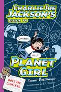 Charlie Joe Jackson's Guide To Planet Girl (Charlie Joe Jackson #5)