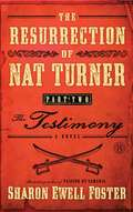 The Resurrection of Nat Turner, Part 2: The Testimony