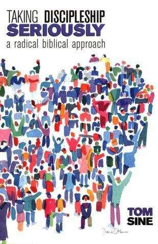 Taking Discipleship Seriously: A Radical Biblical Approach