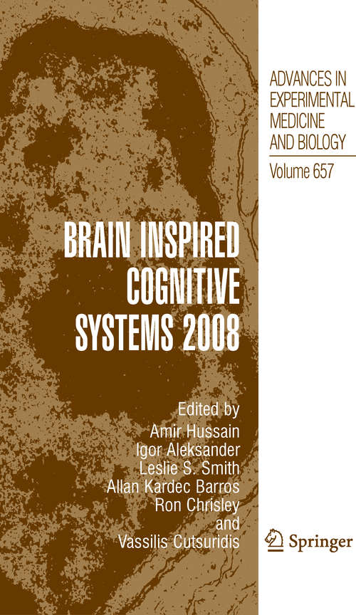 Brain Inspired Cognitive Systems 2008 (Advances in Experimental Medicine and Biology #657)