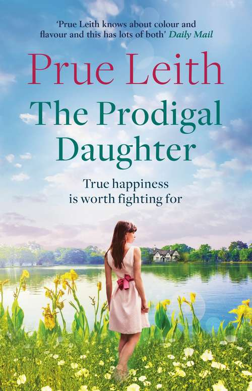 The Prodigal Daughter: a gripping family saga full of life-changing decisions, love and conflict