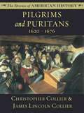 Pilgrims and Puritans: 1620 - 1676