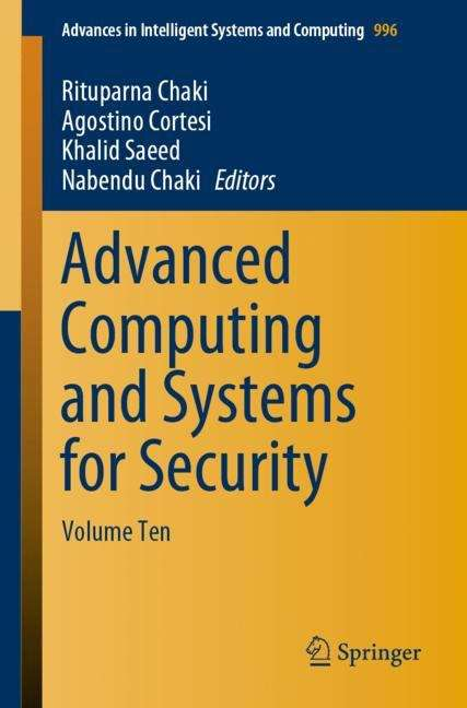 Advanced Computing and Systems for Security: Volume Ten (Advances in Intelligent Systems and Computing #996)