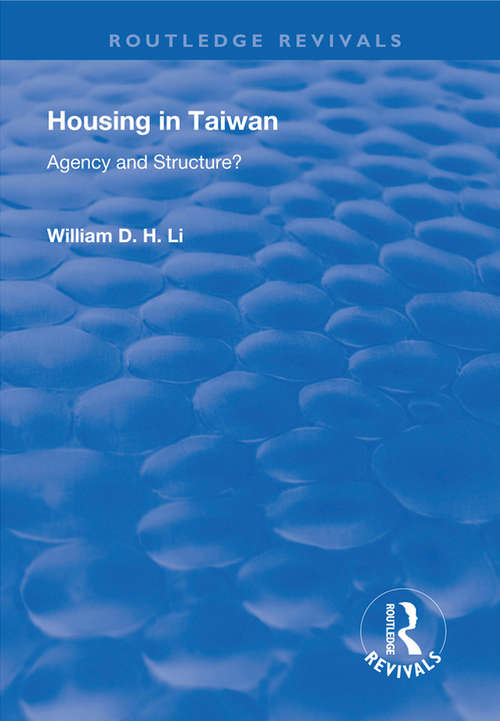 Housing in Taiwan: Agency and Structure? (Routledge Revivals)