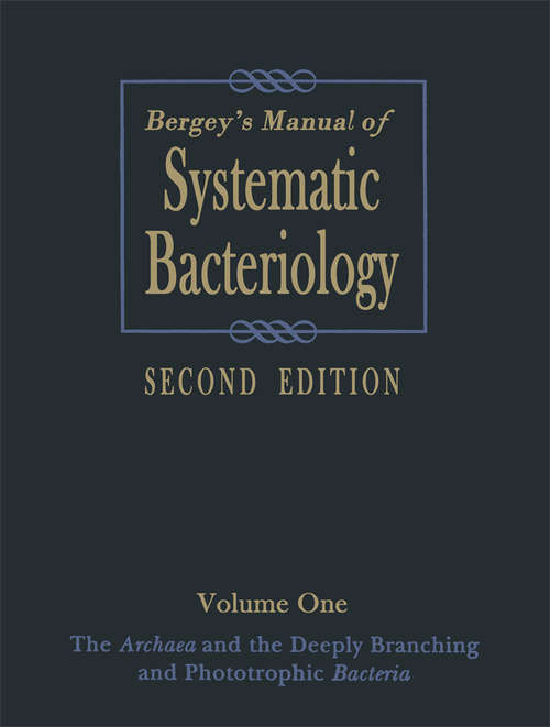 Bergey's Manual of Systematic Bacteriology, Second Edition, Volume 1: Volume One : The Archaea and the Deeply Branching and Phototrophic Bacteria (Bergey's Manual Of Systematic Bacteriology Ser. #Vol. 1)