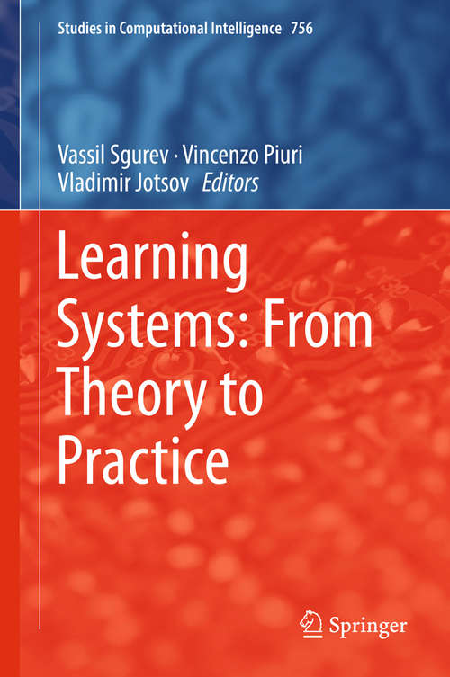 Learning Systems: From Theory to Practice (Studies In Computational Intelligence #756)