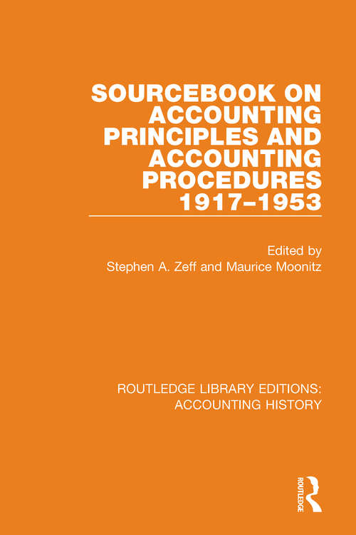 Sourcebook on Accounting Principles and Accounting Procedures, 1917-1953 (Routledge Library Editions: Accounting History #41)