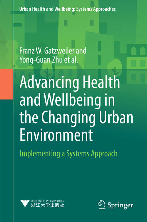 Advancing Health and Wellbeing in the Changing Urban Environment: Implementing a Systems Approach (Urban Health and Wellbeing)