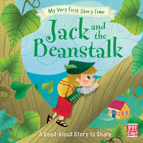 Jack and the Beanstalk: Fairy Tale with picture glossary and an activity (My Very First Story Time #2)