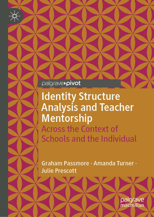 Identity Structure Analysis and Teacher Mentorship: Across the Context of Schools and the Individual