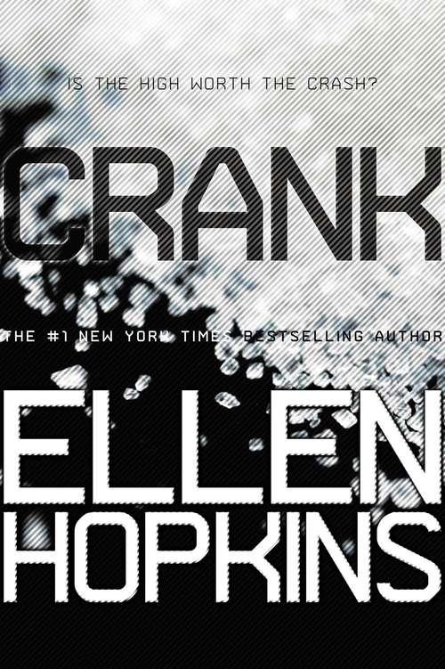 Crank: Your Favorite Authors On Ellen Hopkins' Crank And Glass (Crank #1)