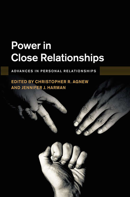 Power in Close Relationships (Advances in Personal Relationships)