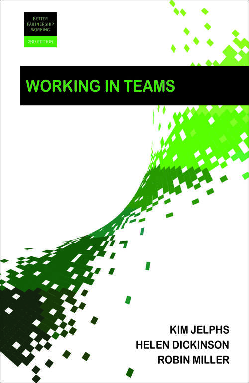 Working in Teams 2e (Better Partnership Working series)