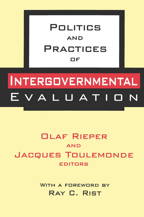 Politics and Practices of Intergovernmental Evaluation (Comparative Policy Evaluation Ser.)