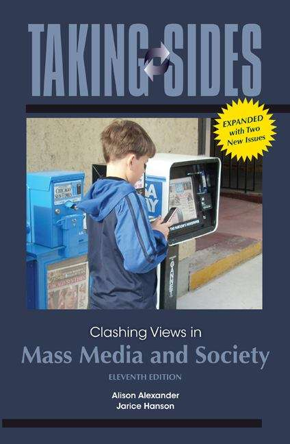 Taking Sides: Clashing Views in Mass Media and Society (11th Edition, Expanded)