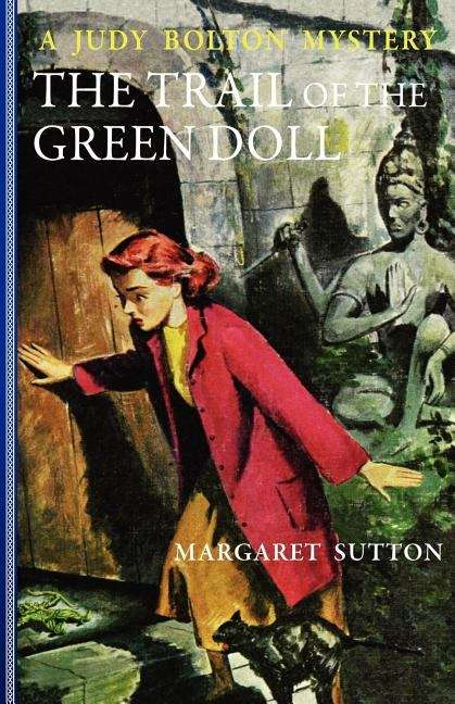 The Trail of the Green Doll (Judy Bolton Mysteries #27)