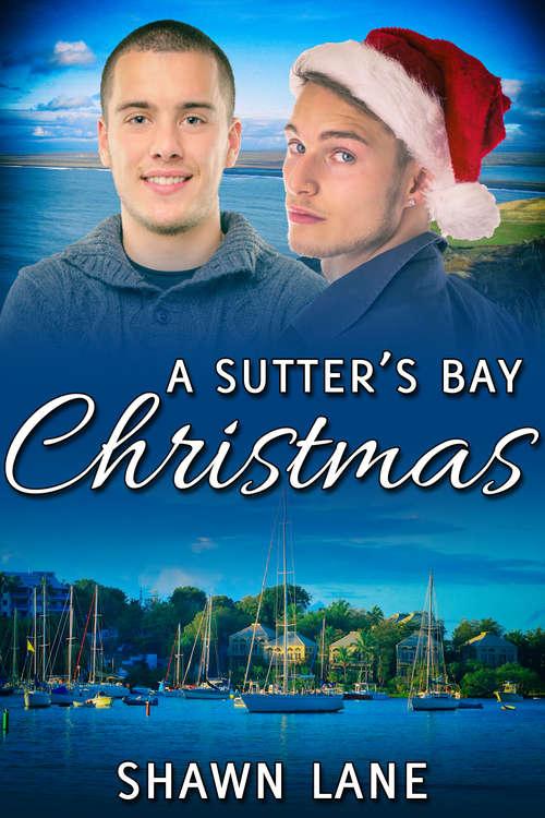 A Sutter's Bay Christmas (Sutter's Bay)