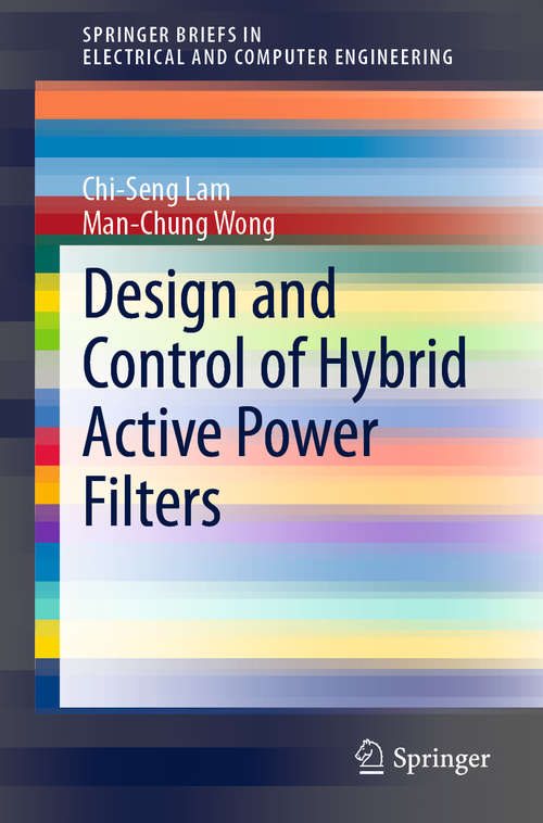 Design and Control of Hybrid Active Power Filters (SpringerBriefs in Electrical and Computer Engineering)