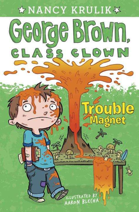 Trouble Magnet (George Brown, Class Clown Book #2)