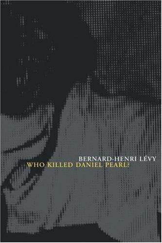 Who Killed Daniel Pearl?