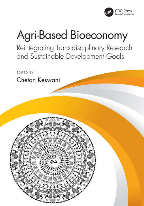 Agri-Based Bioeconomy: Reintegrating Trans-disciplinary Research and Sustainable Development Goals