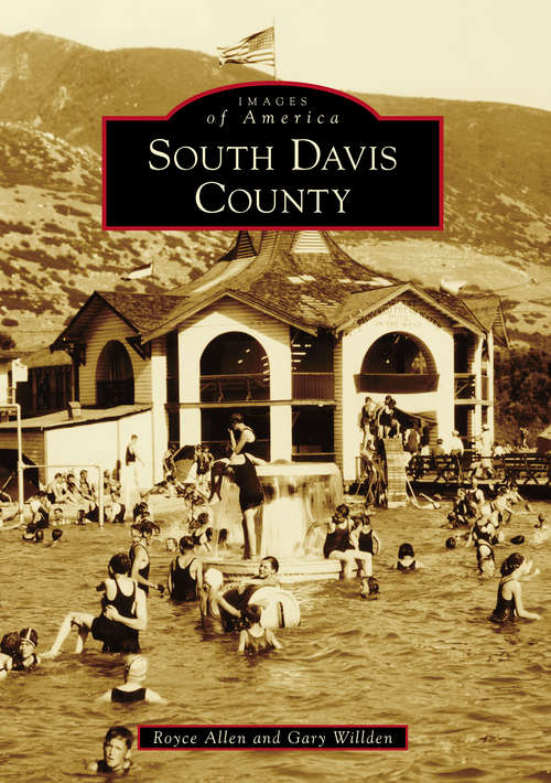South Davis County (Images of America)