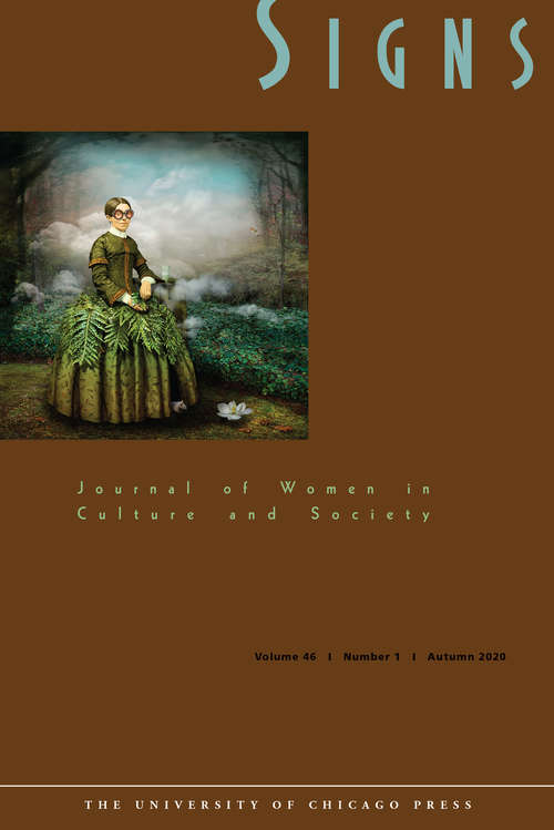 Signs: Journal of Women in Culture and Society, volume 46 number 1 (Autumn 2020)